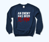 An Enemy Has Been Slain Sweatshirt