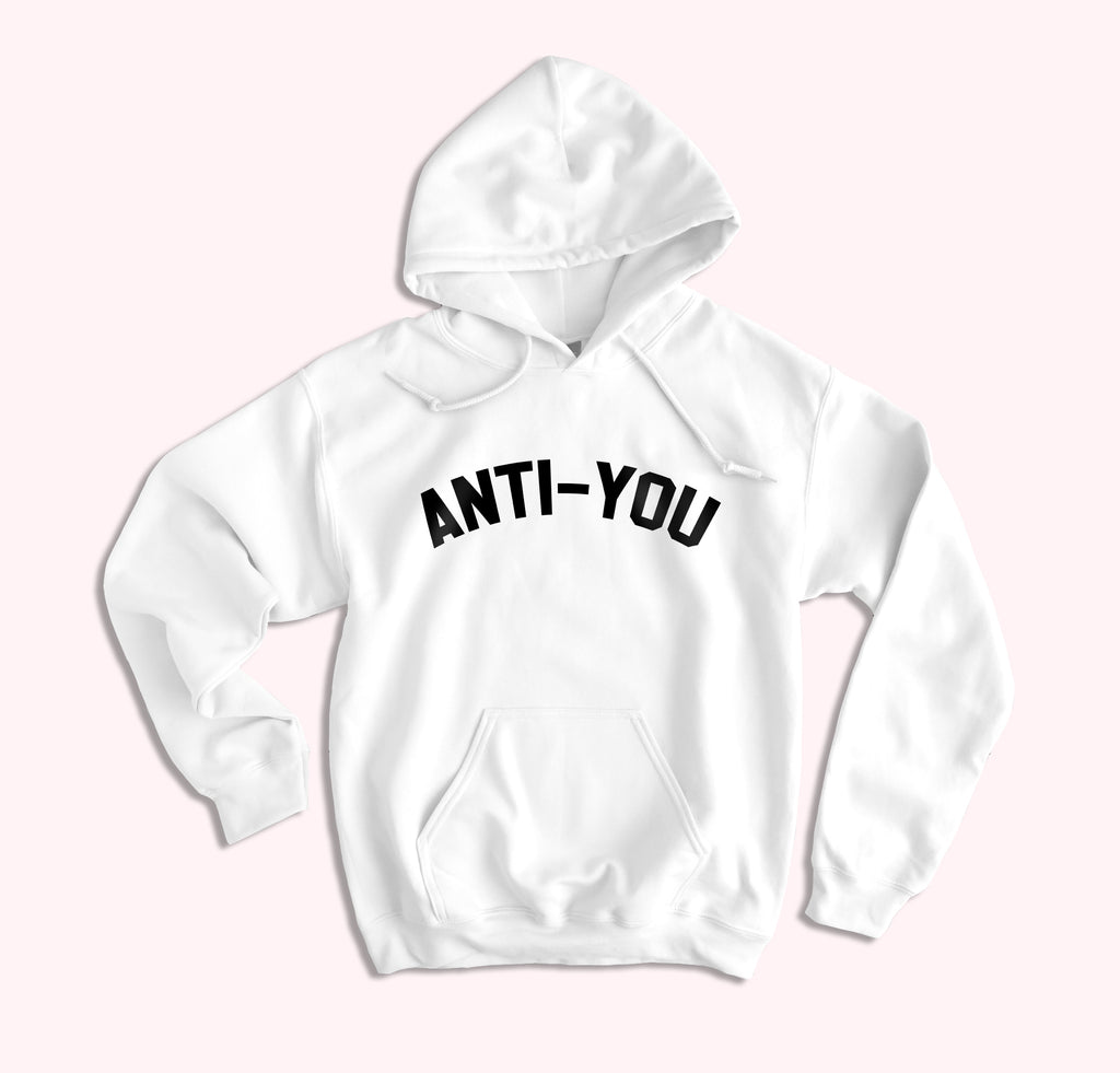 Anti-You Hoodie - HighCiti
