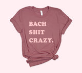 Bach Shirt Crazy Shirt