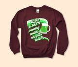 Beer Is Like Pouring Smiles On Your Brain Sweatshirt