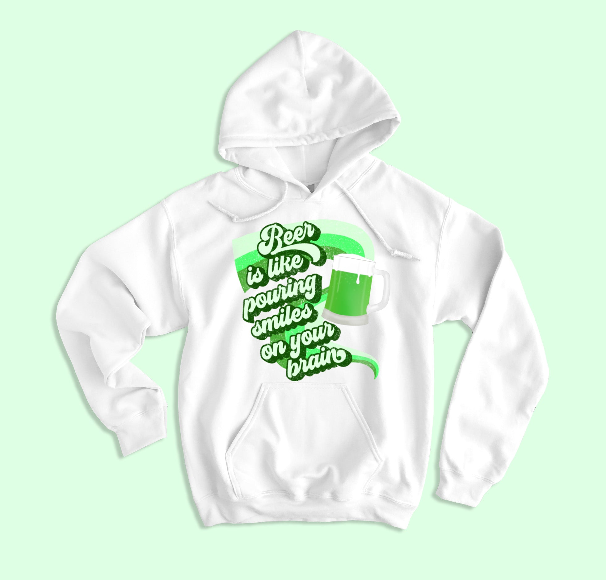 Beer Is Like Pouring Smiles On Your Brain Hoodie - HighCiti