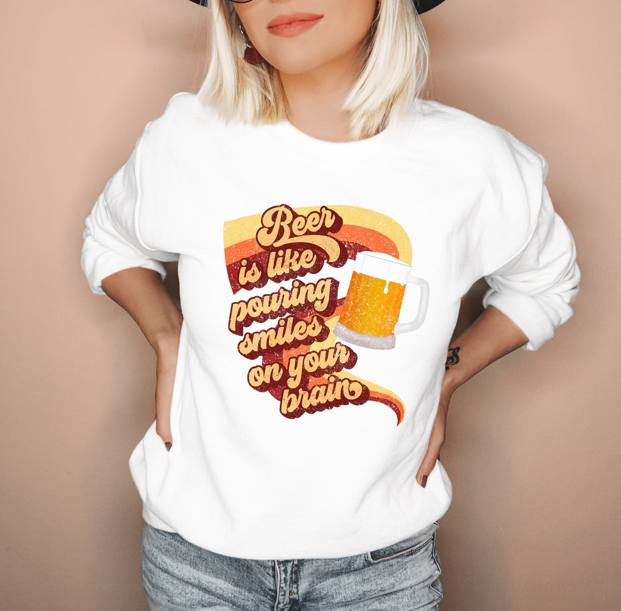 White sweatshirt saying beer is like pouring smiles on your brain - HighCiti