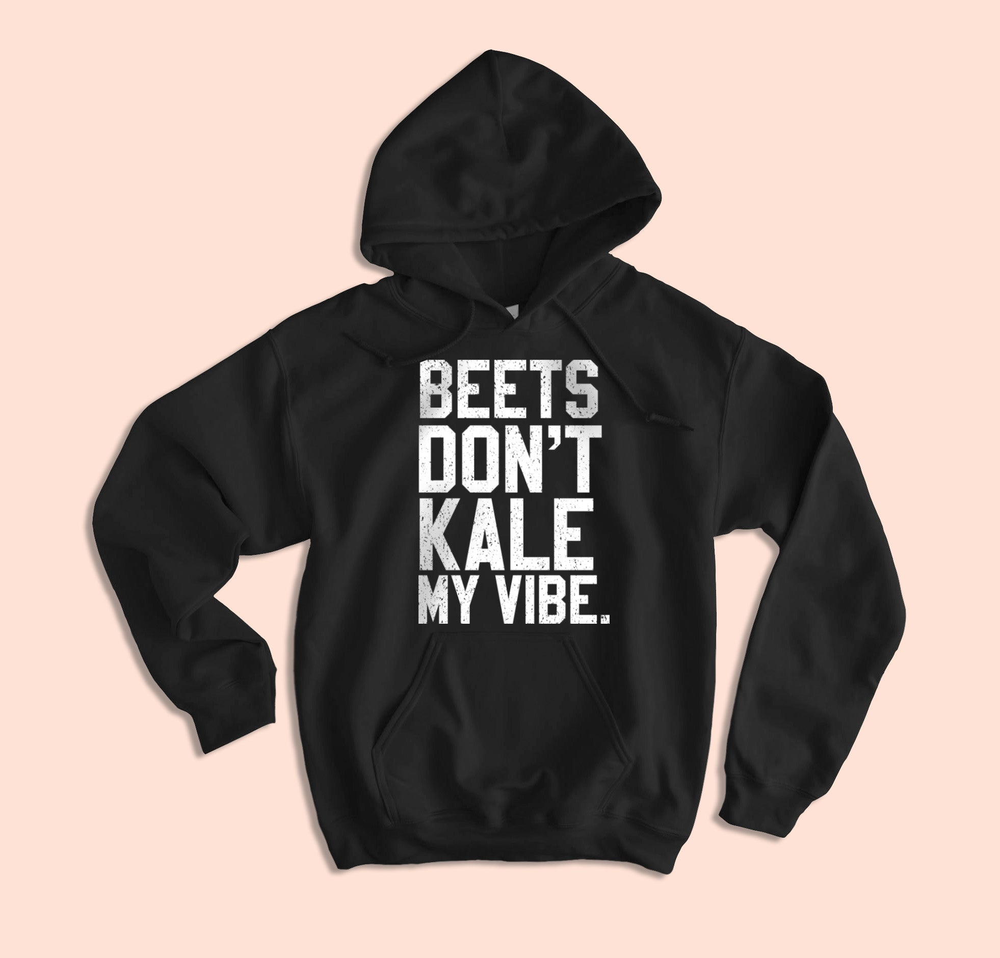 Beet Don't Kale My Vibes Hoodie - HighCiti