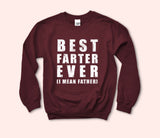 Best Farter Ever Sweatshirt