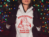 Bitch Better Have My Cookies Hoodie - HighCiti