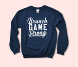 Brunch Game Strong Sweatshirt