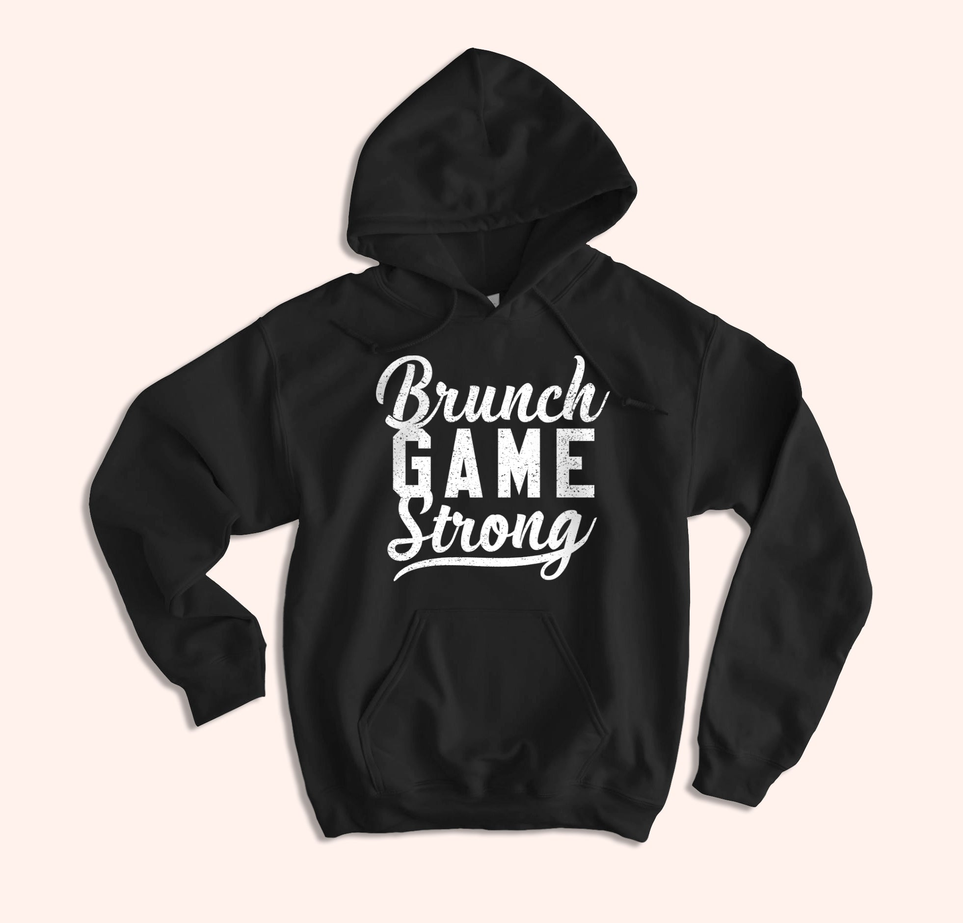 Brunch Game Strong Hoodie