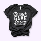Brunch Game Strong Shirt - HighCiti