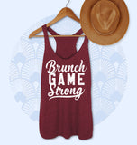 Maroon tank saying brunch game strong - HighCiti