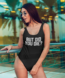But Did You Die Swimsuit - HighCiti