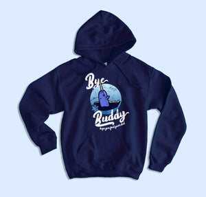 Bye Buddy Hope You Find Your Dad Hoodie - HighCiti