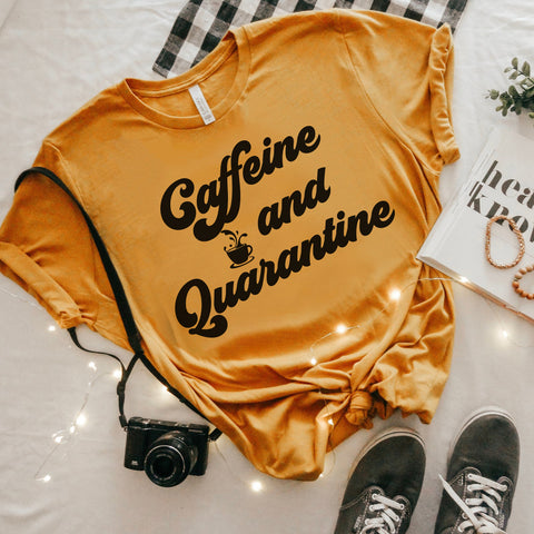 Honey shirt with a coffee cup that says caffeine and quarantine - HighCiti