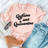 Peach shirt with a coffee cup that says caffeine and quarantine - HighCiti