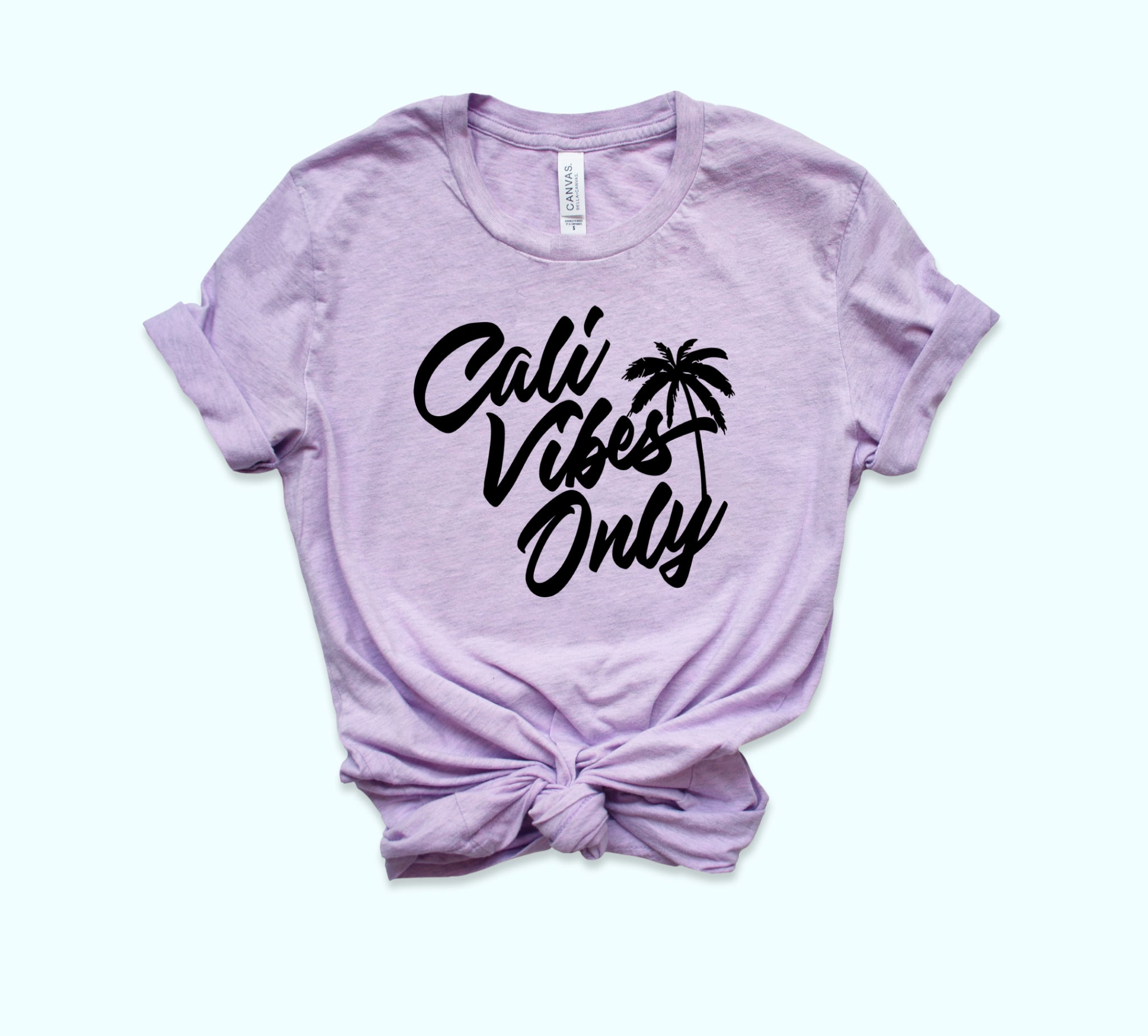 Cali Vibes Only Shirt