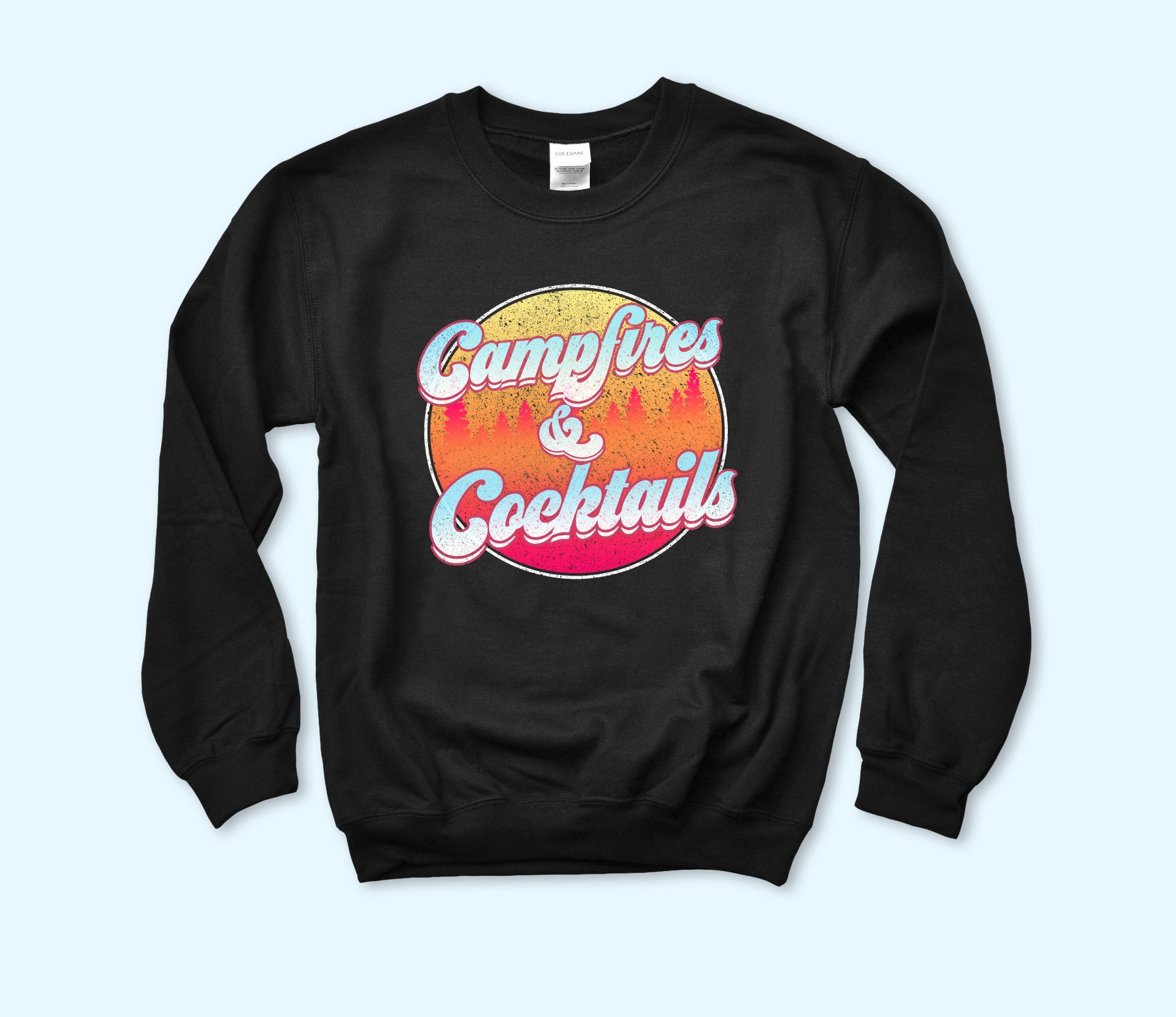 Campfires And Cocktails Sweatshirt