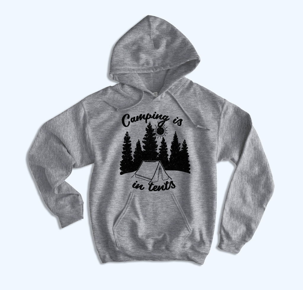 Camping Is In Tents Hoodie - HighCiti