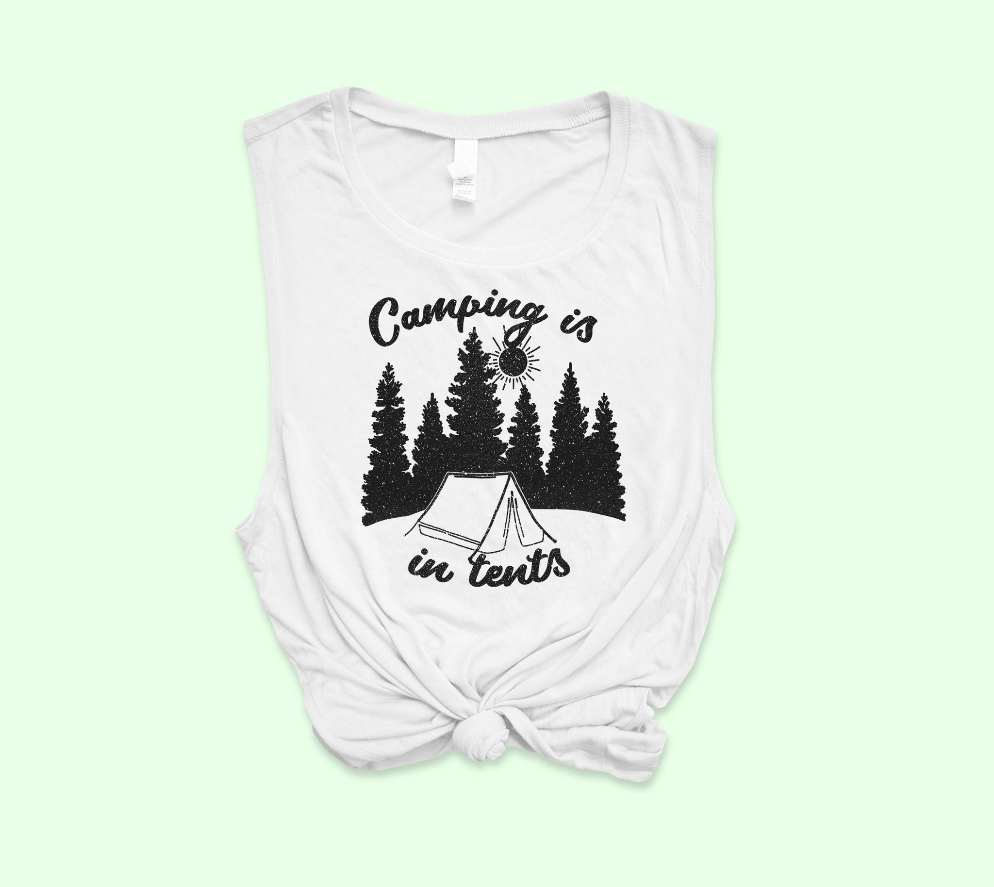 Camping Is In Tents Muscle Tank