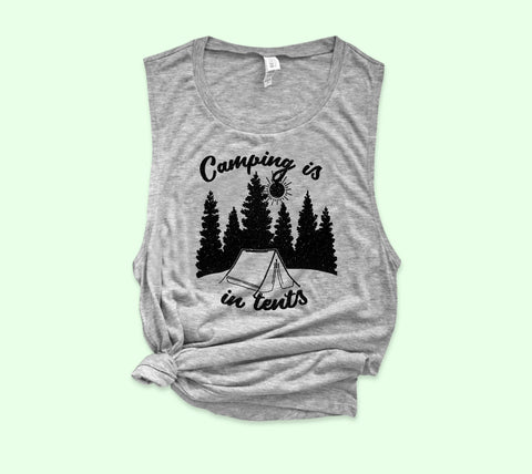 Camping Is In Tents Muscle Tank - HighCiti