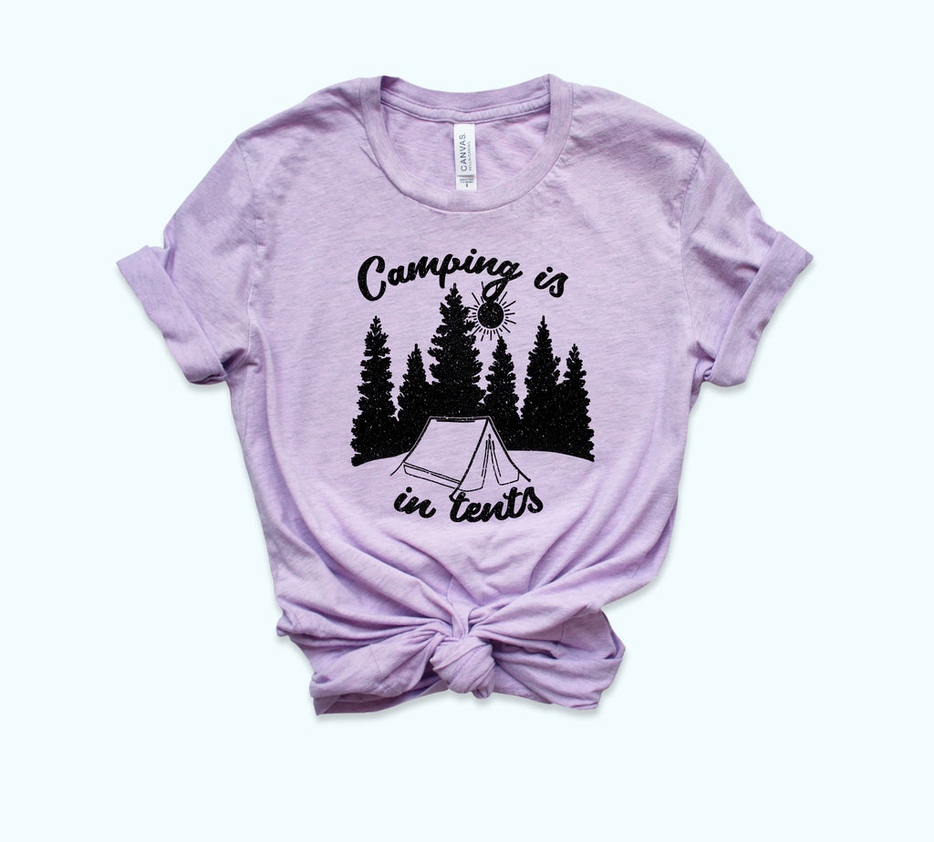 Camping Is In Tents Shirt - HighCiti