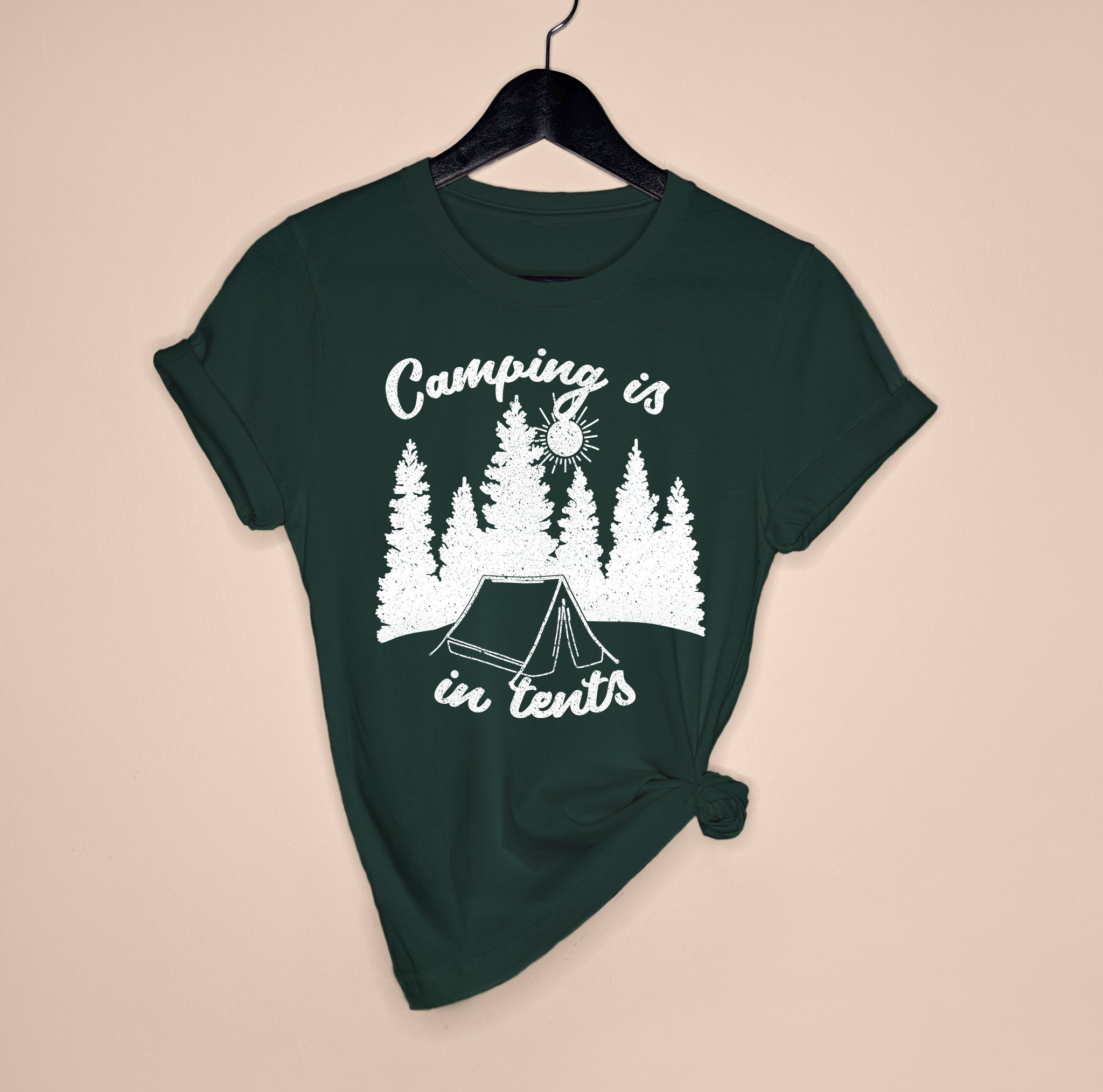 Forest shirt with a tent saying camping is in tents - HighCiti