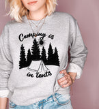 Grey sweatshirt saying camping is in tents - HighCiti