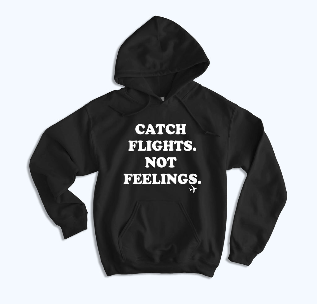 Catch Flights Not Feelings Hoodie - HighCiti