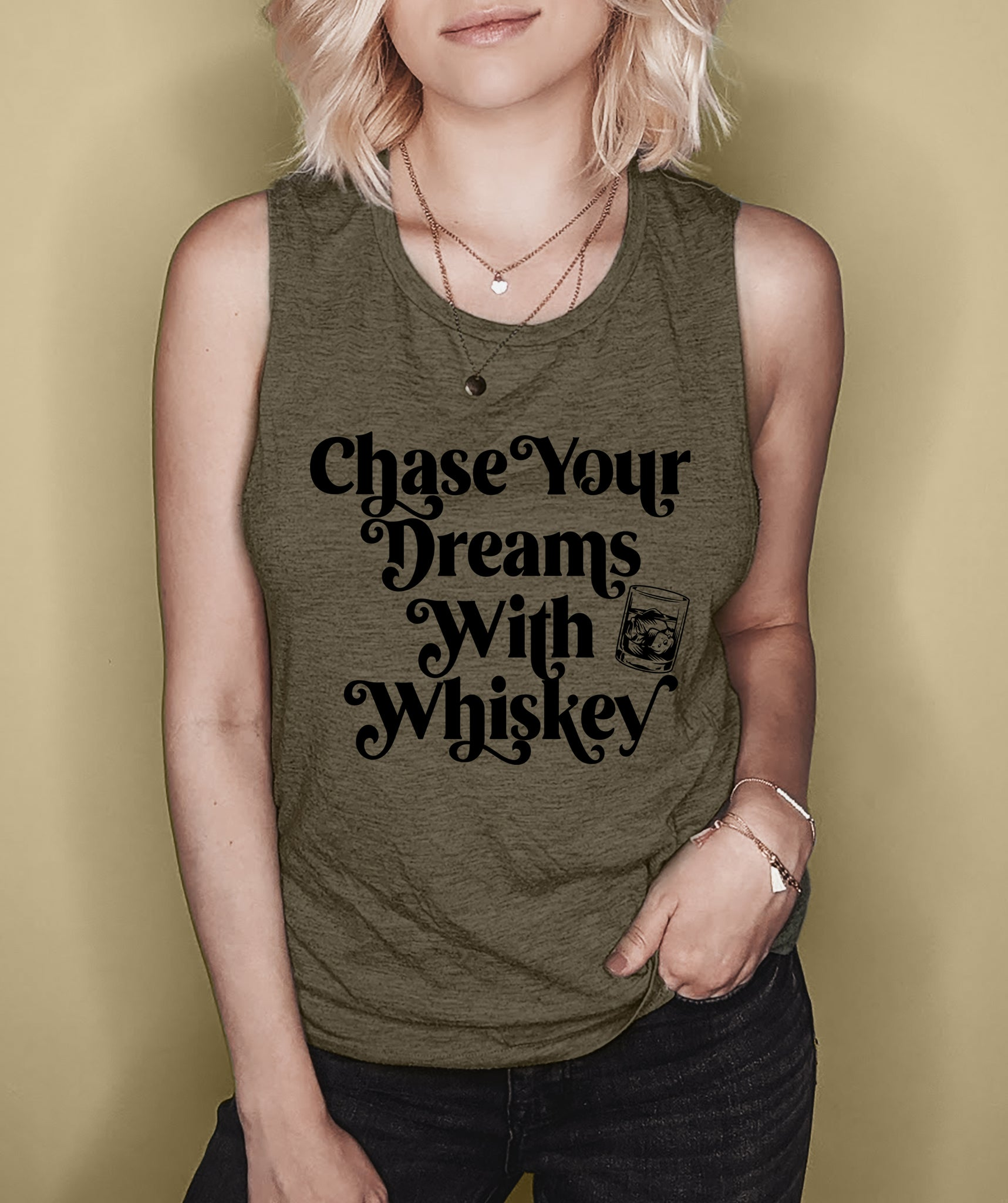 Heather olive muscle tank with a glass of whiskey that says chase your dreams with whiskey - HighCiti