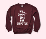 Will Commit Sins For Chipotle Sweatshirt