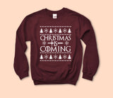 Christmas Is Coming Sweatshirt