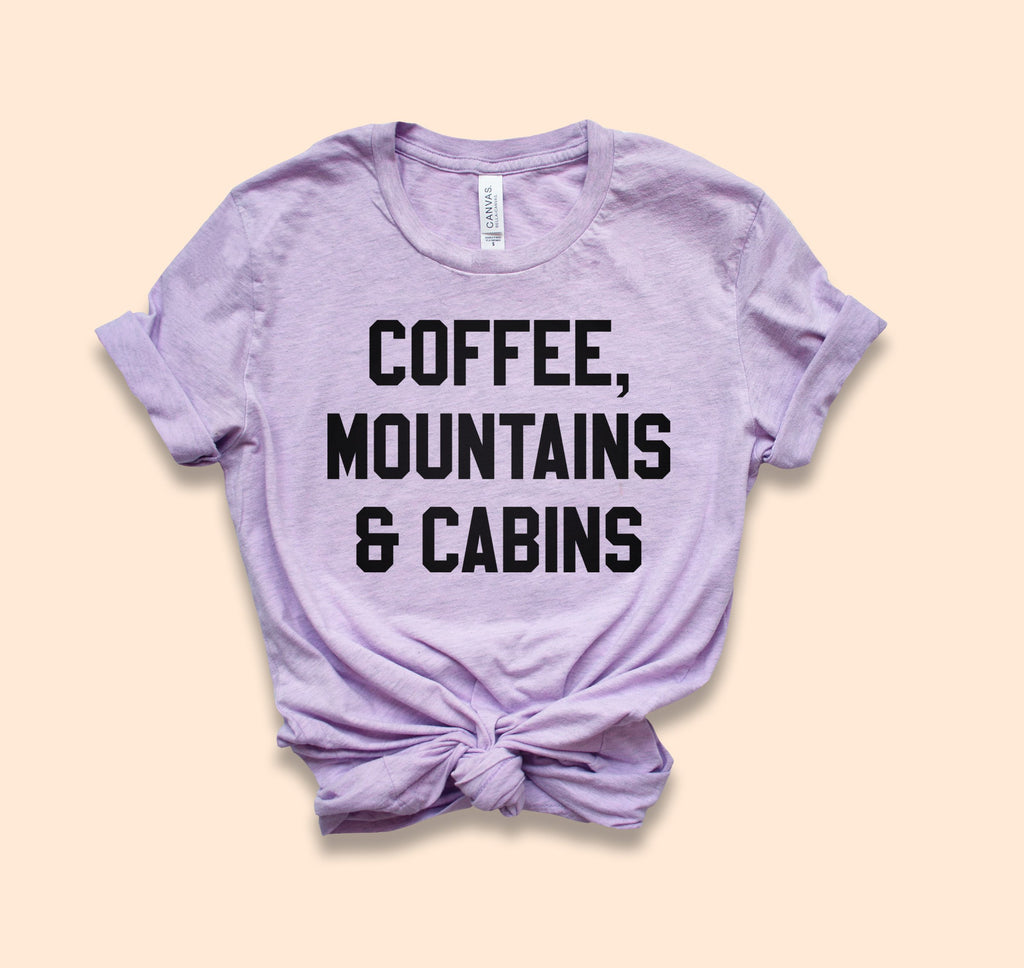 Coffee Mountains And Cabins Shirt