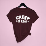 Maroon shirt saying creep it real - HighCiti
