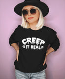 Black sweatshirt saying creep it real - HighCiti