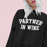Black sweatshirt that says partner in wine - HighCiti