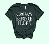 Crows Before Hoes Shirt