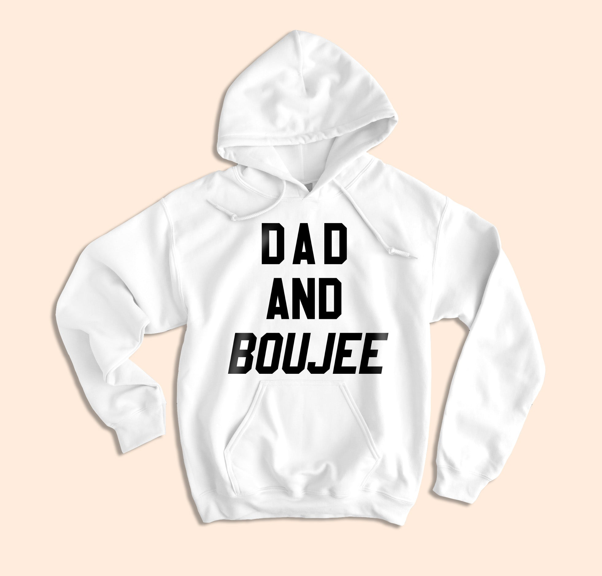 Dad And Boujee Hoodie