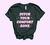 Ditch Your Comfort Zone Shirt