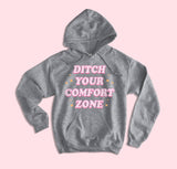 Ditch Your Comfort Zone Hoodie