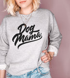 Grey sweatshirt saying dog mama - HighCiti
