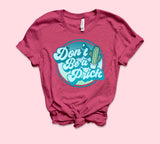 Don't Be A Prick Shirt
