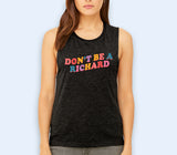 Don't Be A Richard Muscle Tank - HighCiti