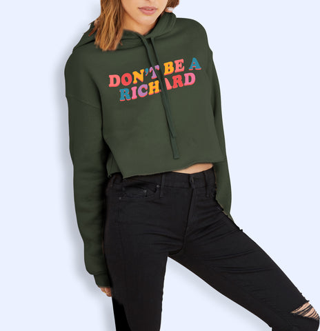 Don't Be A Richard Crop Hoodie - HighCiti
