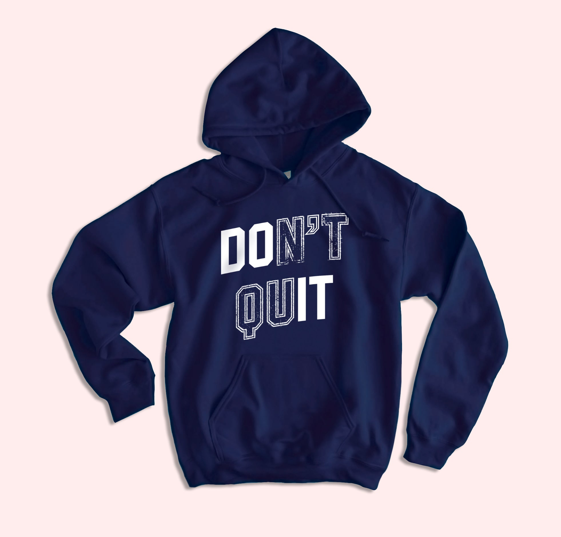 Don't Quit Do It Hoodie