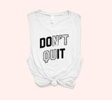 Don't Quit Do It Muscle Tank