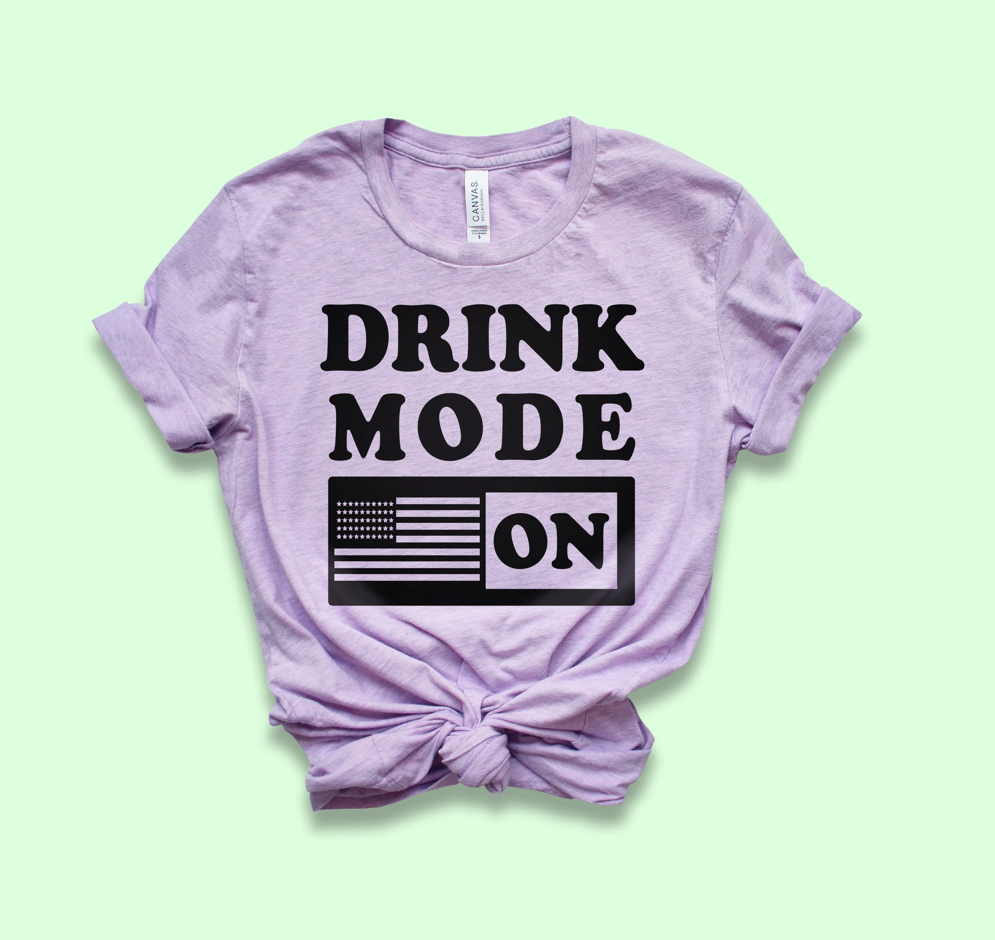 Drink Mode On Shirt