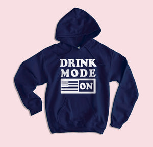 Drink Mode On Hoodie - HighCiti