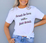 Drunk In Love Wait Just Drunk Shirt