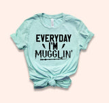 Everyday I'm Mugglin' Shirt