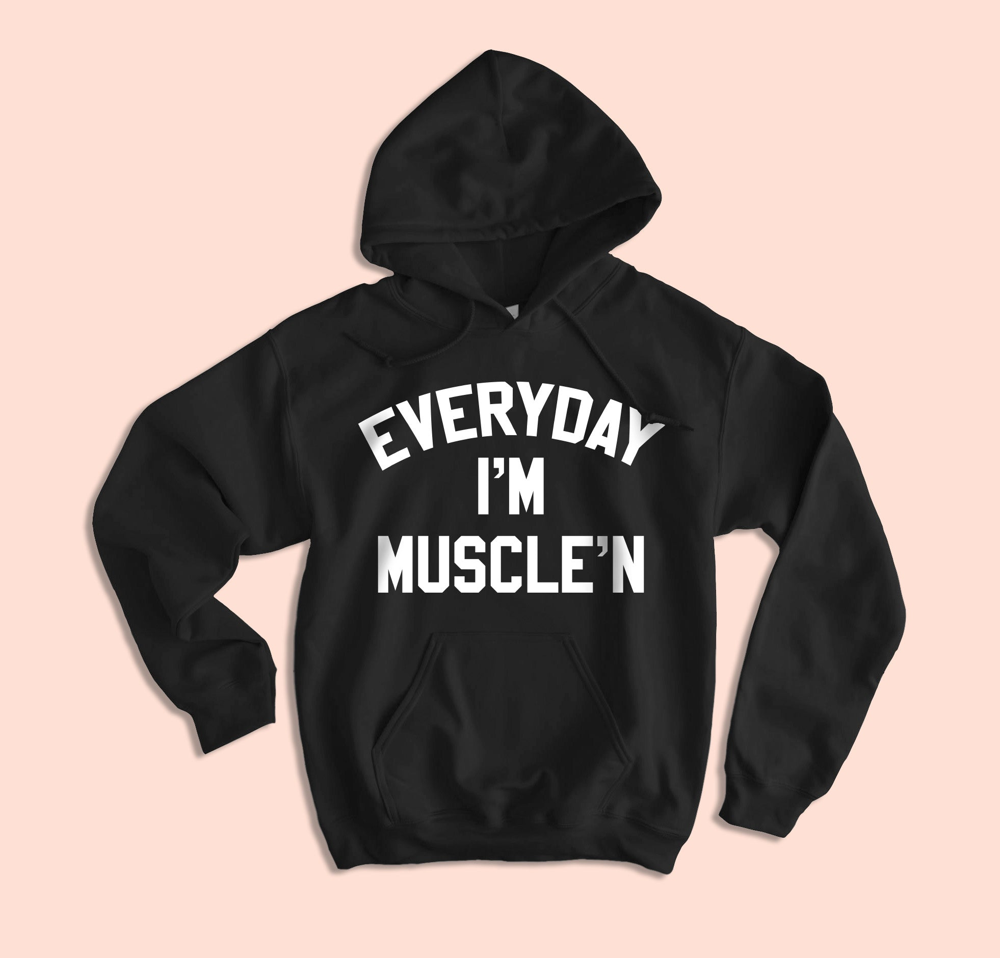 Everyday I'm Muscle In Hoodie