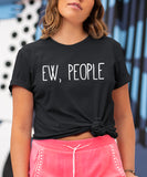 Ew, People Shirt
