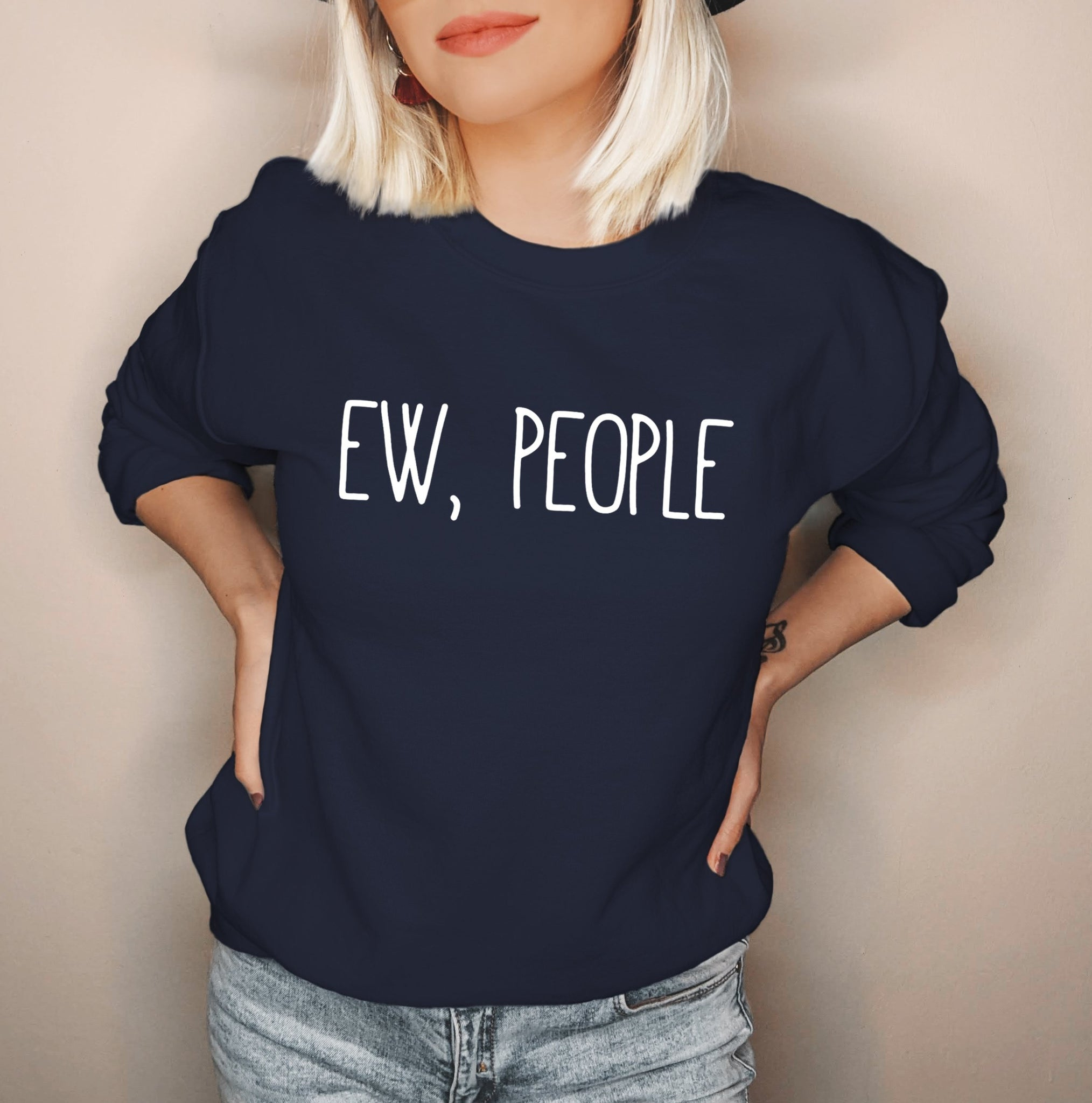 Navy sweatshirt saying ew people - HighCiti